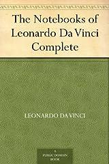 The Notebooks of Leonardo Da Vinci Complete Kindle Edition