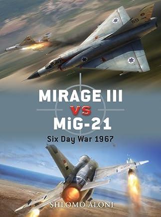 e420a48ab04d Mirage III vs MiG-21  Six Day War 1967 (Duel Book 28)