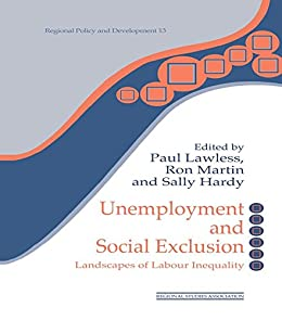 Unemployment and Social Exclusion: Landscapes of Labour ...