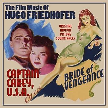 Bride of Vengeance / Captain Carey, U.S.A. - The Film Music of Hugo Friedhofer