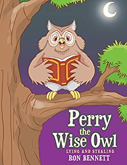 Perry the Wise Owl: Lying and Stealing (English Edition ...