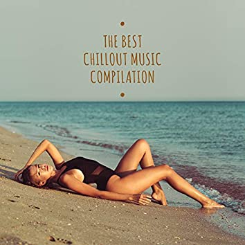 The Best Chillout Music Compilation