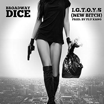 I.G.T.O.Y.S. (New Bitch)