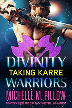 Taking Karre (Divinity Warriors Book 4) by [Michelle M. Pillow]