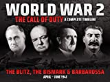 The Blitz, The Bismarck and Barbarossa (April - June 1941) - World War 2: The Call of Duty