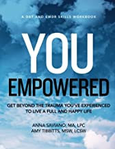 You Empowered: Get Beyond The Trauma You've Experienced To Live A Full And Happy Life (Skills Workbooks) (Volume 2)