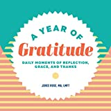A Year of Gratitude: Daily Moments of Reflection, Grace, and Thanks