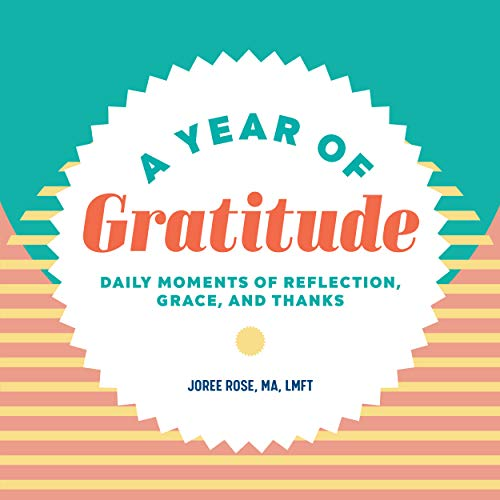 A Year of Gratitude: Daily Moments of Reflection, Grace, and Thanks (A Year of Daily Reflections)
