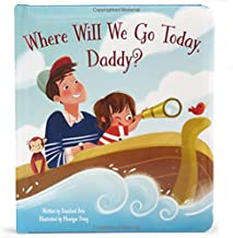Where Will We Go Today, Daddy?: Children's Board Book (Love You Always)