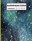 Amateur Radio Station Log Book: Amateur Radio Log, Ham Radio Record Book, Radio-Wave Frequency and Power Test Logbook, for Ham Radio Operators & Radio Contact Keeper.