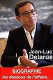 Jean-Luc Delarue: Révélations : les dessous de l'affaire... (Collection privée)
