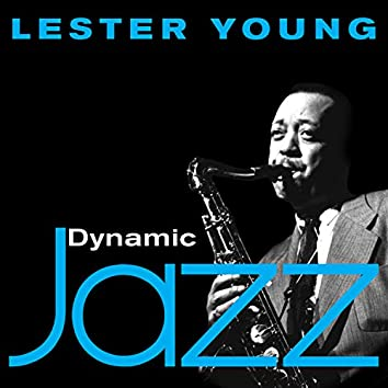 Dynamic Jazz - Lester Young