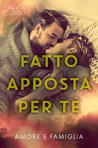 Fatto apposta per te (Amore e famiglia Vol. 2) eBook: Sunday, Anyta,  Eloriee: Amazon.it: Kindle Store