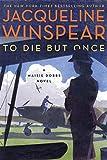 To Die but Once: A Maisie Dobbs Novel (Maisie Dobbs, 14)