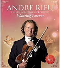 Waltzing Forever: Andre Rieu And His Strauss Orchestra