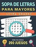 Sopa de Letras para Mayores: Letra Grande | 200 Juegos- 4000 Palabras |...