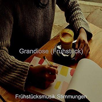 Grandiose (Fruhstuck)