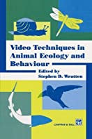 Video Techniques in Animal Ecology and Behaviour by S.D. Wratten(1993-12-31)