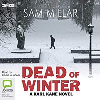 Dead of Winter     Karl Kane, Book 3              By:                                                                                                                                 Sam Millar                               Narrated by:                                                                                                                                 Liam Houricane                      Length: 6 hrs and 40 mins     2 ratings     Overall 5.0
