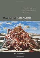 Maximum Embodiment: Yoga, the Western Painting of Japan, 1912-1955