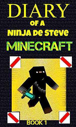 Diary of a Ninja de Steve Minecraft - Book 1 (French Edition)