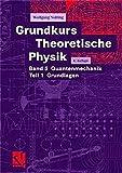 Grundkurs Theoretische Physik: Band 5 Quantenmechanik. Teil 1 Grundlagen - Wolfgang Nolting