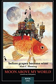 Moon Above My World: before grapes become wine