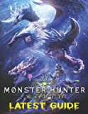 Monster Hunter World : COMPLETE GUIDE: Becoming A Pro Player In Monster Hunter World (Best Tips, Tricks, and Strategies)