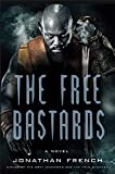 The Free Bastards (The Lot Lands Book 3) (English Edition)