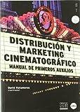 Distribución y marketing cinematográfico. Manual de primeros auxilios: 5 (COMUNICACIÓN ACTIVA)