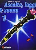 Ascolta, leggi & suona. Per la Scuola media. Con CD Audio. Metodo per clarinetto (Vol. 1)