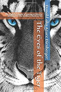 The Eyes of the Tiger: The Eighth Volume of poems written to accompany the treasure fleets series