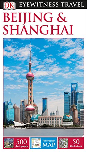 DK Eyewitness Beijing and Shanghai (Travel Guide)