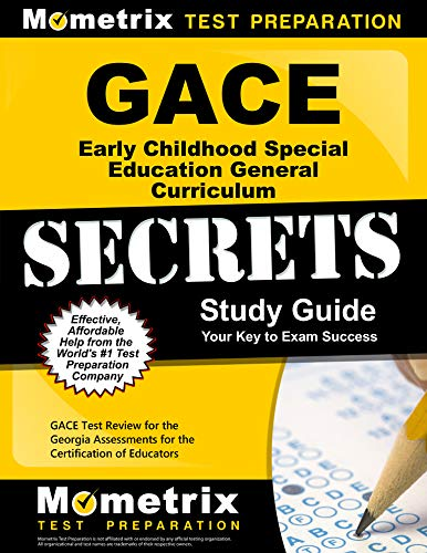 GACE Early Childhood Special Education General Curriculum Secrets Study Guide: GACE Test Review for