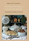 Die traditionelle polnische Küche: von einfach bis festlich