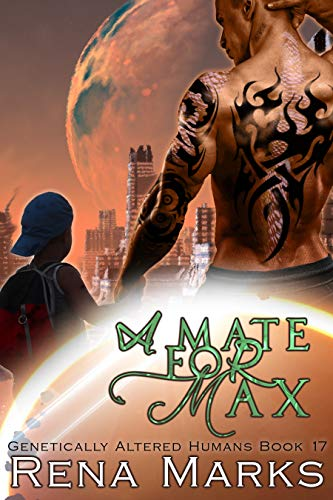 A Mate For Max: A Xeno Sapiens Novel (Genetically Altered Humans Book 17)