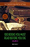 100 Books You Must Read Before You Die - volume 2 [newly updated] [Ulysses, Moby Dick, Ivanhoe, War and Peace, Mrs. Dalloway, Of Time and the River, etc] ... Writers of All Time) (English Edition)