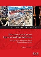 État sanitaire entre Ancien Régime et révolution industrielle: Étude paléoépidemiologique de deux populations provençales (International)
