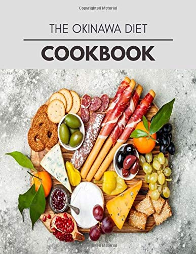 The Okinawa Diet Cookbook: Easy and Delicious for Weight Loss Fast, Healthy Living, Reset your Metabolism | Eat Clean, Stay Lean with Real Foods for Real Weight Loss