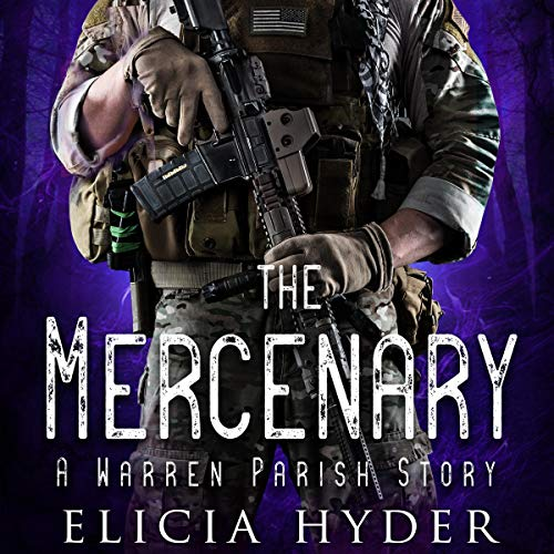 The Mercenary: A Warren Parish Story Audiobook By Elicia Hyder cover art