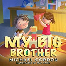 My Big Brother: (Childrens book about a Little Boy Who Loves His Baby Sister) (Family Life)