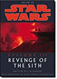 The Art of Star Wars - Episode 3: Revenge of the Sith