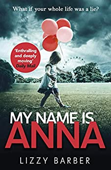 My Name is Anna (English Edition) par [Lizzy Barber]