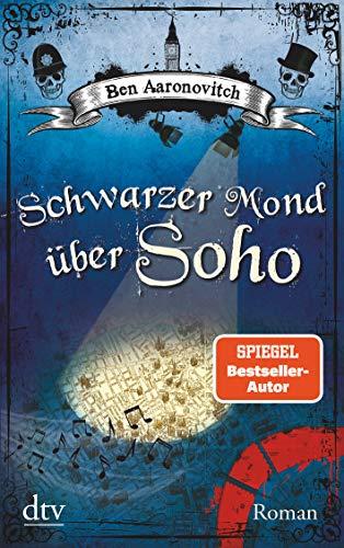 Schwarzer Mond über Soho: Roman (Die Flüsse-von-London-Reihe (Peter Grant), Band 2)