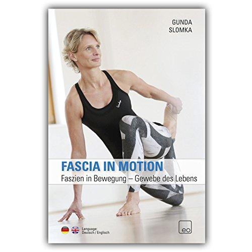 Faszien in Bewegung - Gewebe des Lebens / DVD Faszien Fitness Training mit Gunda Slomka