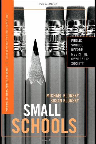 Small Schools: Public School Reform Meets the Ownership...