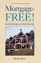 Mortgage-Free!: Radical Strategies for Home Ownership (Real Goods Solar Living Book)