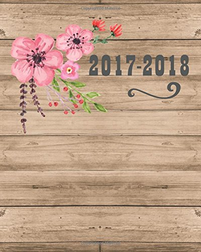 2017-2018: Weekly Planner With Month Calendar With Pocket - Academic Planner, Journal Notebook: 2017-2018 Planner: Volume 6
