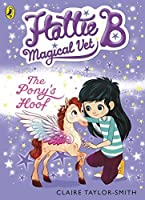 The Hattie B; Magical Vet the Pony's Hoof Book 5 by Claire Taylor-smith(2015-03-31)