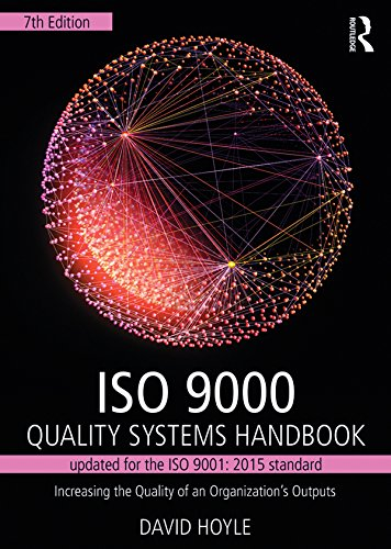 ISO 9000 Quality Systems Handbook-updated for the ISO 9001: 2015 standard: Increasing the Quality of an Organization's Outputs (English Edition)
